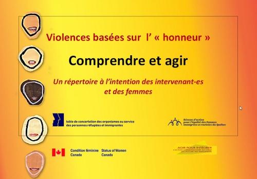 Les violences basées sur l'honneur : comprendre pour agir : un répertoire à l'intention des intervenant-es et des femmes